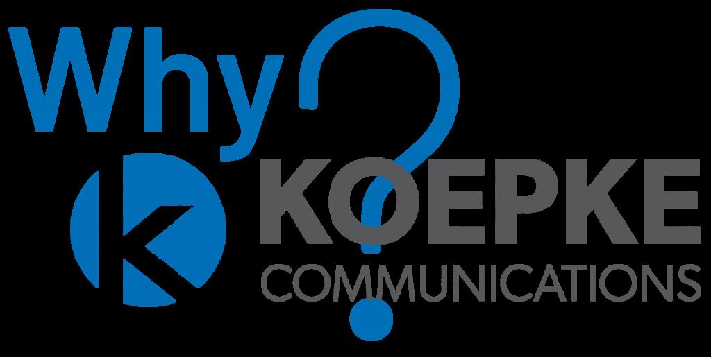 Why Koepke Communications?